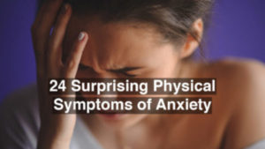 24 Surprising Physical Symptoms Of Anxiety