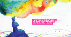 How to Use Mindfulness to Heal Body and Soul